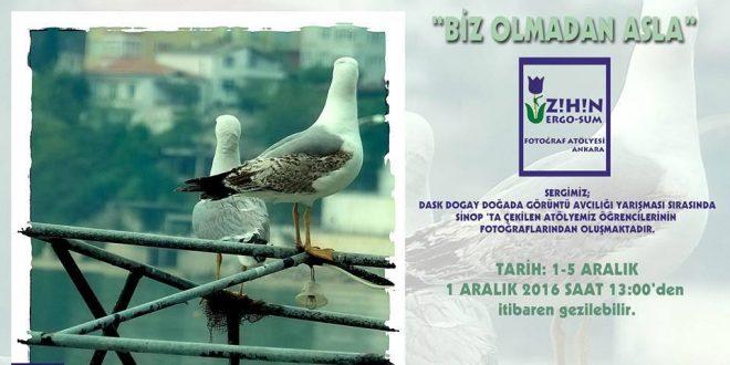 """Sevgili  Ankaralılar, Zihin Ergo-Sum Fotoğraf Atölyemizin """"Biz Olmadan Asla"""" Sergisine Hepiniz Davetlisiniz!"""