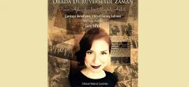 """Sanatçı Pınar Ayhan'ın """"Orada Duruverseydi Zaman"""" Ankara Gösterimi 5 Şubat'ta ZİÇEV Yararına…"""