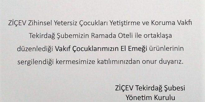 Sevgili Tekirdağlılar, şubemizin 22 Ağustos 2017'de Ramada Tekirdağ Oteli'nde düzenlediği Kermesimize davetlisiniz