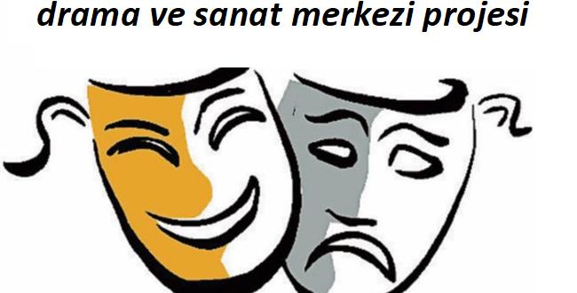 ZİÇEV – Drama ve Sanat Merkezi Projesi